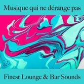 Musique qui ne dérange pas: finest lounge & bar sounds by ALLTID