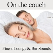 On the Couch: Finest Lounge & Bar Sounds by ALLTID
