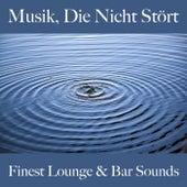 Musik, Die Nicht Stört: Finest Lounge & Bar Sounds by ALLTID