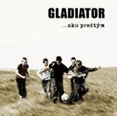 Ako predtym by Gladiator
