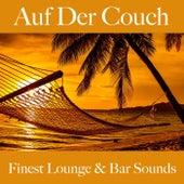Auf Der Couch: Finest Lounge & Bar Sounds by ALLTID
