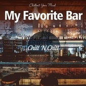 My Favorite Bar: Chillout Your Mind de Chill N Chill