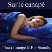Sur le canapé: finest lounge & bar sounds by ALLTID