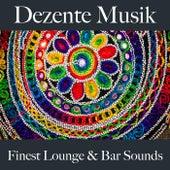 Dezente Musik: Finest Lounge & Bar Sounds by ALLTID