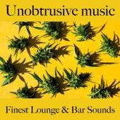 Unobtrusive Music: Finest Lounge & Bar Sounds by ALLTID