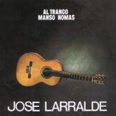 Herencia: Al Tranco Manso Nomas de Jose Larralde
