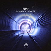 Tunnel Vision EP by BTK