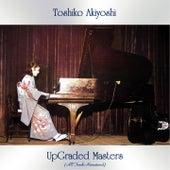 Upgraded Masters (All Tracks Remastered) by Toshiko Akiyoshi