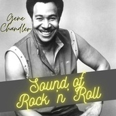 Sound of Rock'n'Roll by Gene Chandler