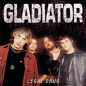 Legal Drug by Gladiator