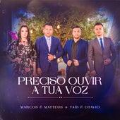 Preciso Ouvir a Tua Voz by Marcos e Matteus