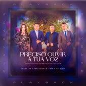Preciso Ouvir a Tua Voz (Playback) by Marcos e Matteus