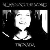 ALL AROUND THE WORLD by Tronada