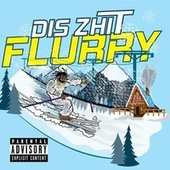 Dis Zhit Flurry by CUA Reaper