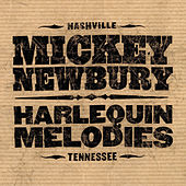 Harlequin Melodies by Mickey Newbury