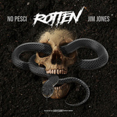 Rotten by No Pesci