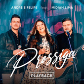 Prossiga (feat. Midian Lima) (Playback) by André e Felipe