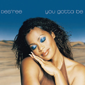 You Gotta Be by Des'ree