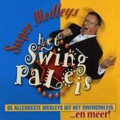 Super Medleys (De allerbeste medleys uit het Swingpaleis... en meer!) de Het Swingpaleis