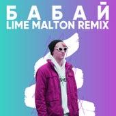 БАБАЙ (REMIX by LIME MALTON) by Milk