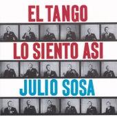 El Tango Lo Siento Así de Julio Sosa