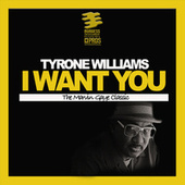 I Want You (Master Mixes) by Tyrone Williams