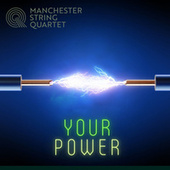 Your Power by Manchester String Quartet