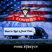 Must've Had a Good Time by Soul Circus Cowboys