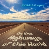 On the Highways of This World by Hartfield