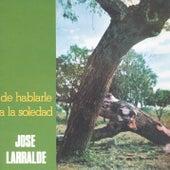 Herencia: De Hablarle A La Soledad de Jose Larralde