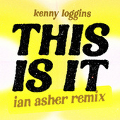 This Is It (Ian Asher Remix) by Kenny Loggins