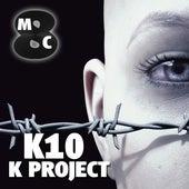 K Project - K10 von MC Eiht