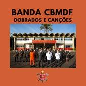 Dobrados e Canções de Banda CBMDF