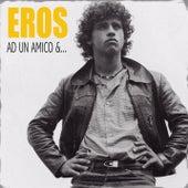 Ad Un Amico & ... by Eros Ramazzotti