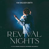 Revival Nights (Live) by Kim Walker-Smith