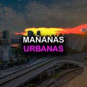 Mañanas Urbanas von Various Artists