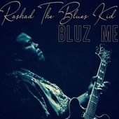 Bluz Me de Rashad the Blues Kid