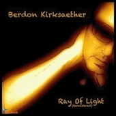 Ray of Light (Remastered) de Berdon Kirksaether