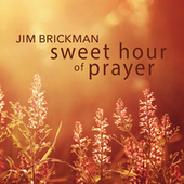 Sweet Hour of Prayer by Jim Brickman