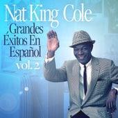 Grandes Éxitos En Español vol. 2 by Nat King Cole