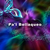 Pa'l Bellaqueo de Various Artists
