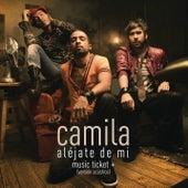 Aléjate De Mi - Music Ticket+ Exclusive von Camila