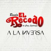 A La Inversa by Banda El Recodo