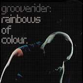 Rainbows Of Colour by Grooverider