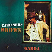 Garoa (Radio Edit) by Carlinhos Brown