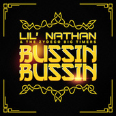 Bussin Bussin de Lil Nathan And The Zydeco Big Timers