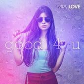 good 4 u by Mia Love