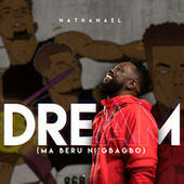 Dream (Ma Beru Ni'gbabo) de Nathanael