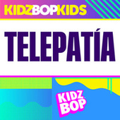 Telepatía by KIDZ BOP Kids