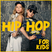 Hip Hop for Kids by Various Artists